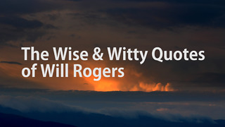 The Wise & Witty Quotes of Will Rogers - Video