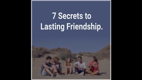 7 Secrets to Lasting Friendship