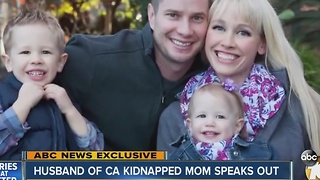 Husband of California woman kidnapped in Redding speaks exclusively with ABC - Video