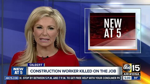 Construction worker killed on the job in Gilbert