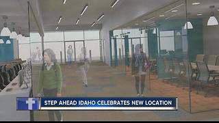 STEP AHEAD IDAHO celebrates new location - Video