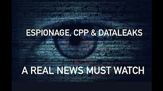 MUST WATCH: Espionage, Data Leaks + CCP EXPOSED.