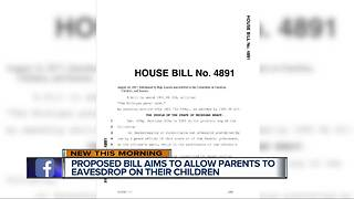 Propsed bill aims to allow parents to eavesdrop on children - Video