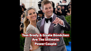 Tom Brady & Gisele Bündchen Are The Ultimate Power Couple