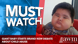 Giant Baby Starts Brand New Debate About Child Abuse - Video