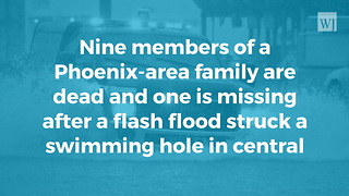 Nine Dead, One Missing After Arizona Flash Flood - Video