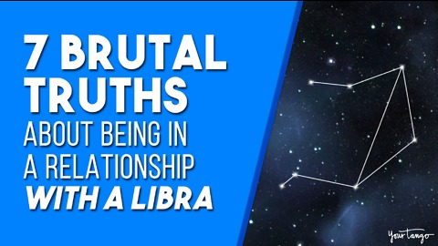 7 Brutal Truths About Being In A Relationship With A Libra
