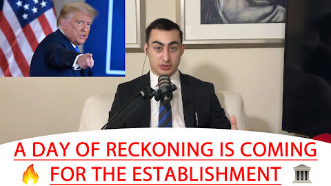 🔴 A DAY OF RECKONING IS COMING FOR THE ESTABLISHMENT 🔥 🏛
