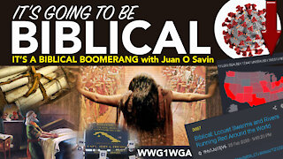 It's going to be Biblical - Boomerang from then to NOW by Juan O Savin (PREQUEL TO PATRIOTS PURIM)