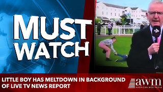 Little boy has meltdown in background of live TV news report - Video