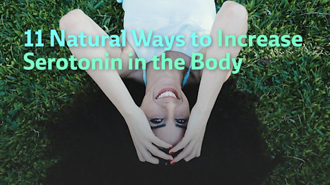 11 Natural Ways to Increase Serotonin in the Body