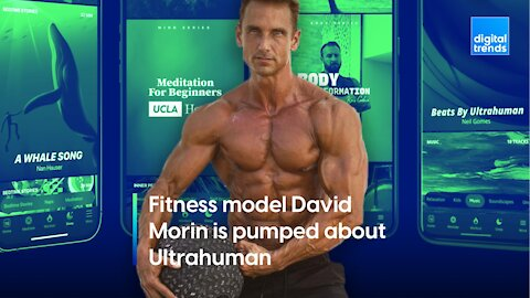 David Morin is pumped about Ultrahuman