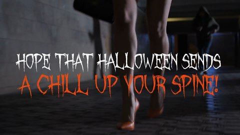 Hope That Halloween Sends A Chill Up Your Spine!
