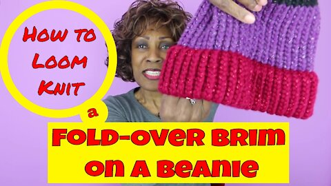 How to Loom Knit a Fold-Over Brim - Loom Knitting With Wambui Made It