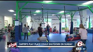 Carter's Play Place could shutdown Sunday