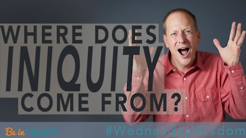 Where Does Iniquity Come From? - Pastor John Shales #WednesdayWisdom