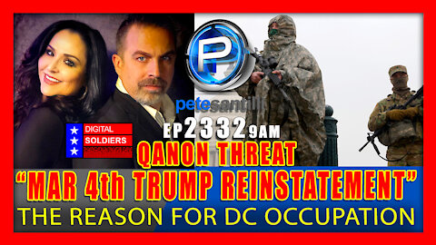 "EP 2332-9AM ""March 4th Trump Reinstatement"" QAnon Threat Is The Reason For DC Occupation"