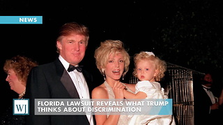 Florida Lawsuit Reveals What Trump Thinks About Discrimination - Video