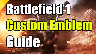 "Battlefield 1 Custom Emblem Guide ""How to get a Custom Emblem Battlefield 1"" - Video"