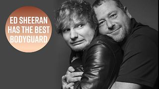 Ed Sheeran and his bodyguard are ultimate couple goals - Video