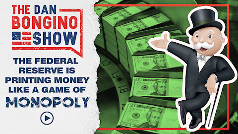 The Federal Reserve Is Printing Money Like A Monopoly Game
