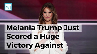 Melania Trump Just Scored a Huge Victory Against Magazine that Claimed She Worked as an Escort - Video