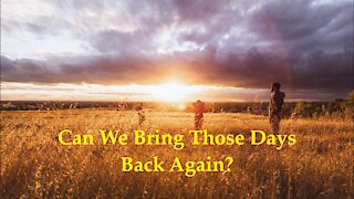 Can We Bring Those Days Back Again? With Ann M. Wolf