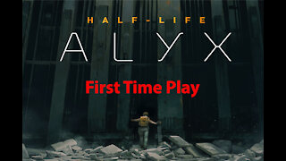 Half-Life Alyx: First Time Play - Beginning - Chapter 01a - [00001]