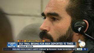 DUI trial begins for man deported 15 times - Video