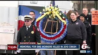 Memorial held for two EMS workers who were killed in a 2013 crash downtown - Video