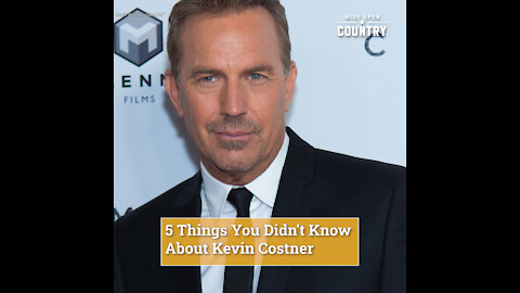 5 Things You Didn't Know About Kevin Costner
