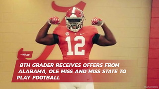8th Grader Receives Offers From Alabama, Ole Miss And Miss State To Play Football - Video