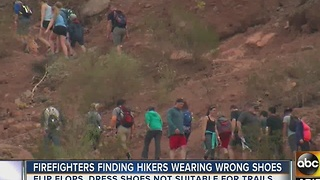 Phoenix firefighters: Hikers getting injured by wearing improper footwear - Video