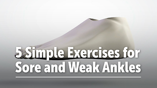 5 Simple Exercises for Sore and Weak Ankles - Video