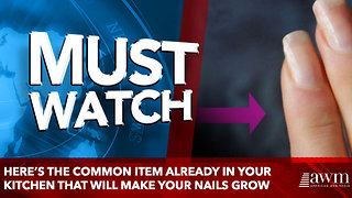 Here's The Common Item Already In Your Kitchen That Will make your nails grow - Video