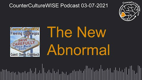 03-07 — Welcome to the New Abnormal