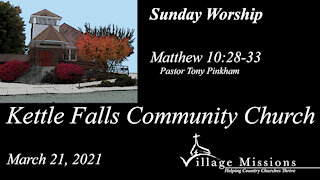 (KFCC) March 21, 2021 - Sunday Worship - Matthew 10:28-33