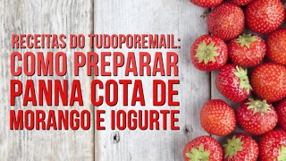Receitas do TudoPorEmail: Como Preparar Panna Cota de Morango e Iogurte - Video