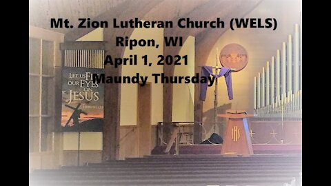Mt. Zion Lutheran Church (WELS), Ripon, WI 4-1-21