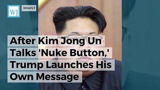 After Kim Jong Un Talks 'Nuke Button,' Trump Launches His Own Message - Video