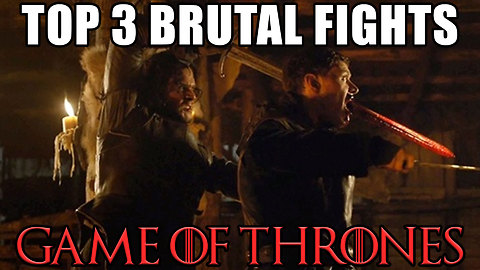 Top 3 brutal fights in Game of Thrones seasons 1-5