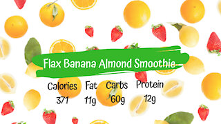 Flax Banana Almond Smoothie | Healthy Breakfast Smoothie Recipe