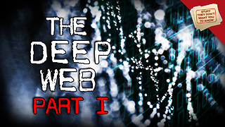 Stuff They Don't Want You To Know: What Is the Deep Web? - Video