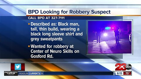 Bakersfield Police Department looking for suspect in robbery