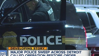 Major police sweep across Detroit called Operation Restore Order - Video