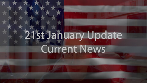 21st January Update Current News