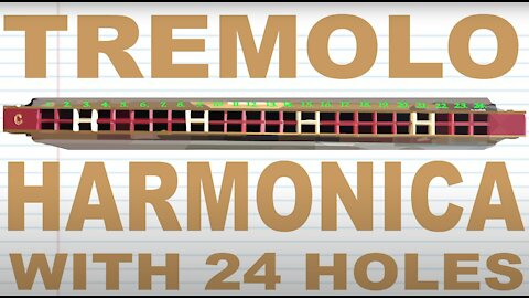 How to Play a Tremolo Harmonica with 24 Holes