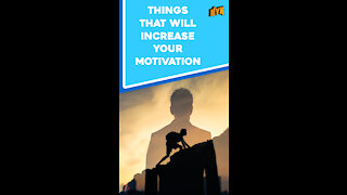 Top 4 Things That Will Boost Your Motivation.
