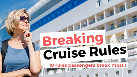 10 Rules Cruise Passengers Break Most Often