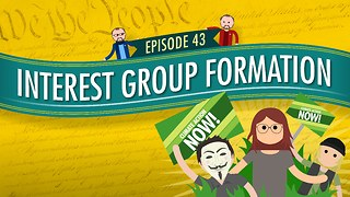 Interest Group Formation: Crash Course Government #43